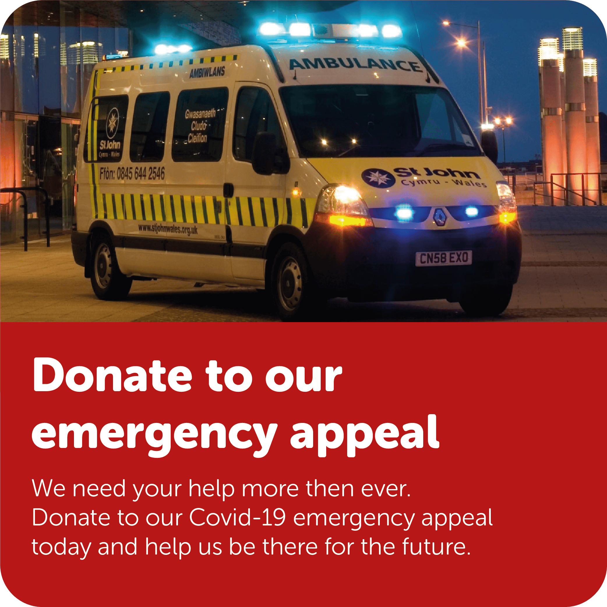 We need your help more than ever. Donate to our Covid-19 emergency appeal today and help us be there for the future.